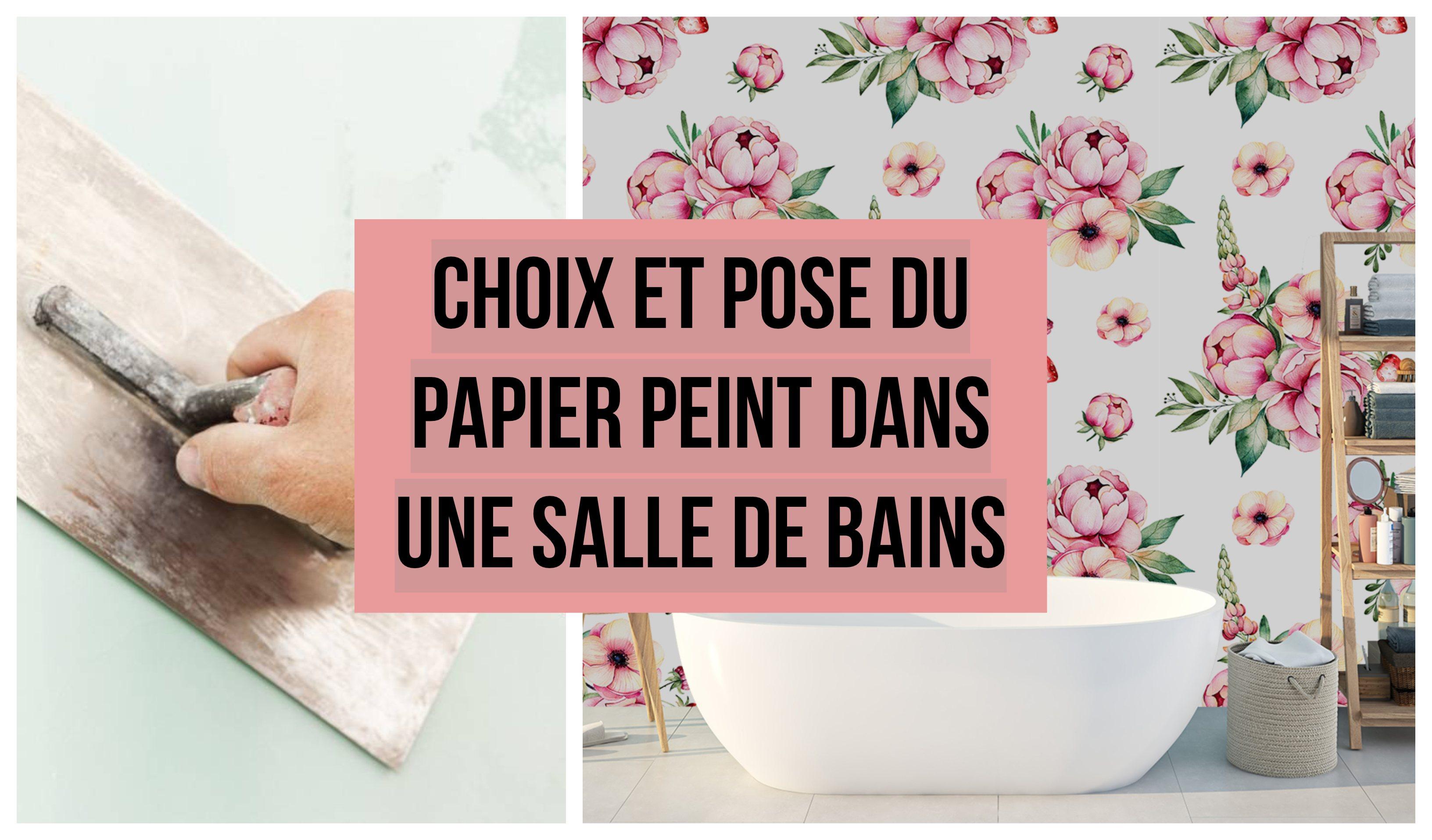 Papier Salle De Bain choix et pose du papier peint dans votre salle de bains