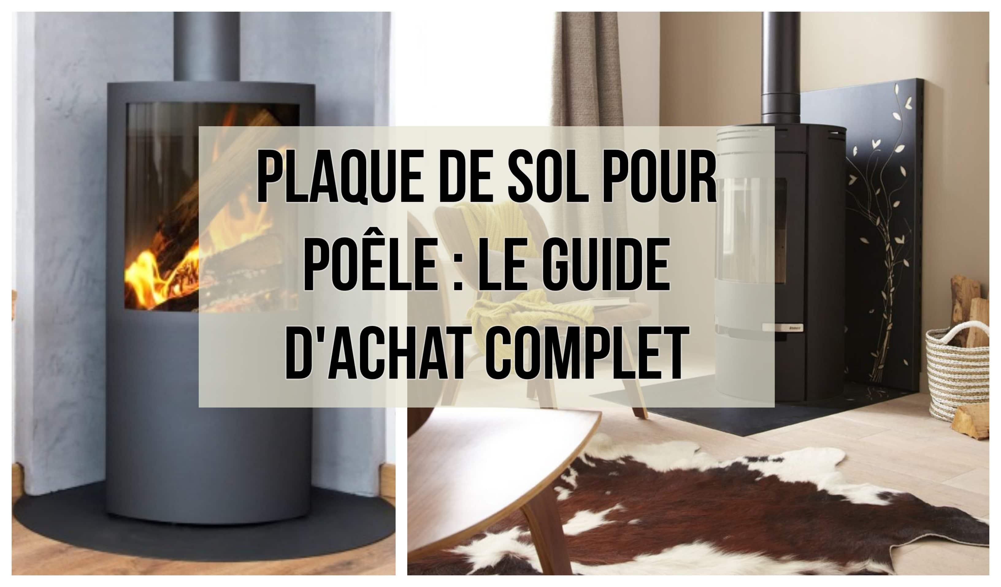 Salon Du Poele A Granule plaque de sol pour poêle : le guide d'achat complet