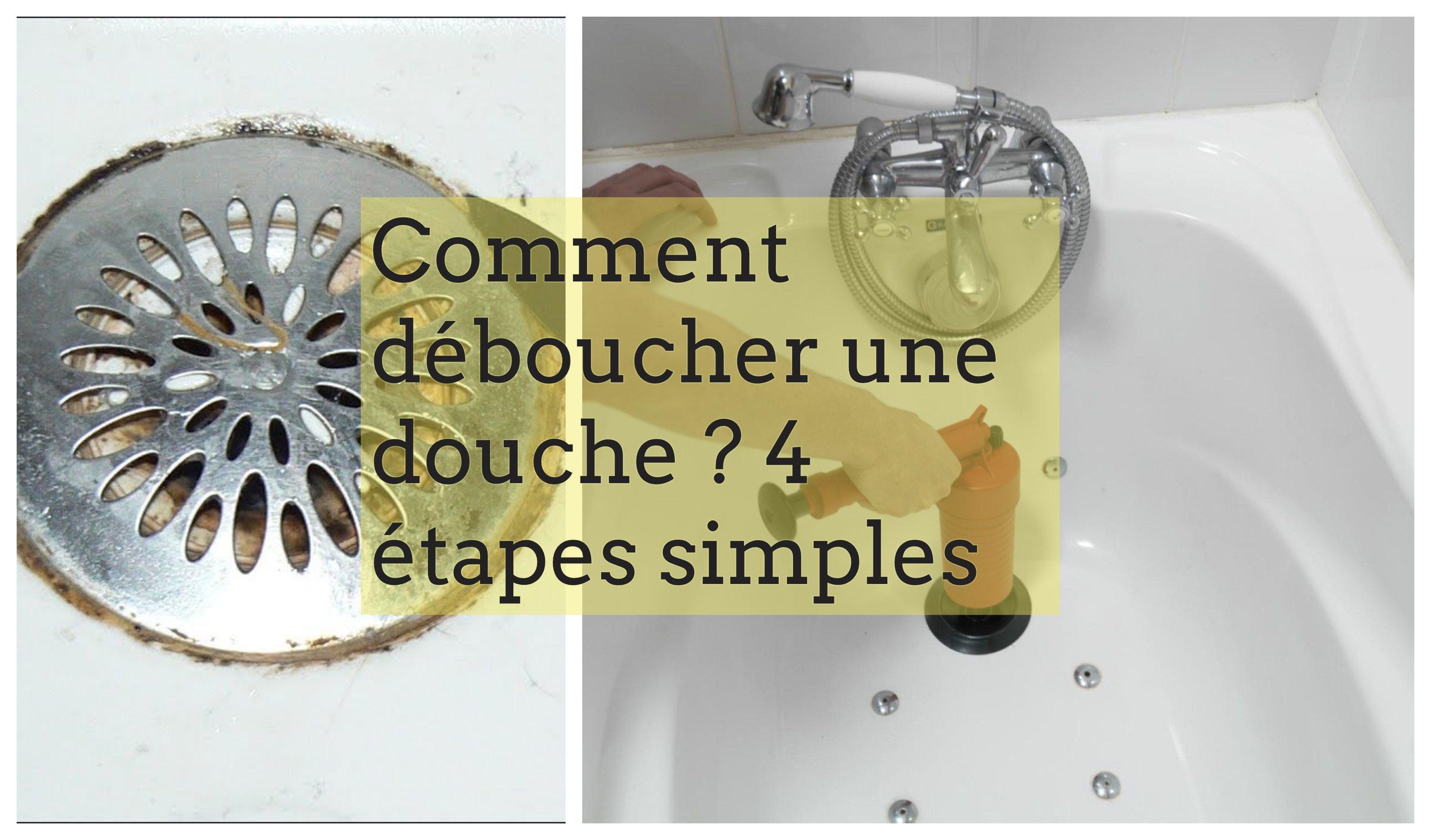 Deboucher Une Douche En 4 Etapes Simples Et Rapides
