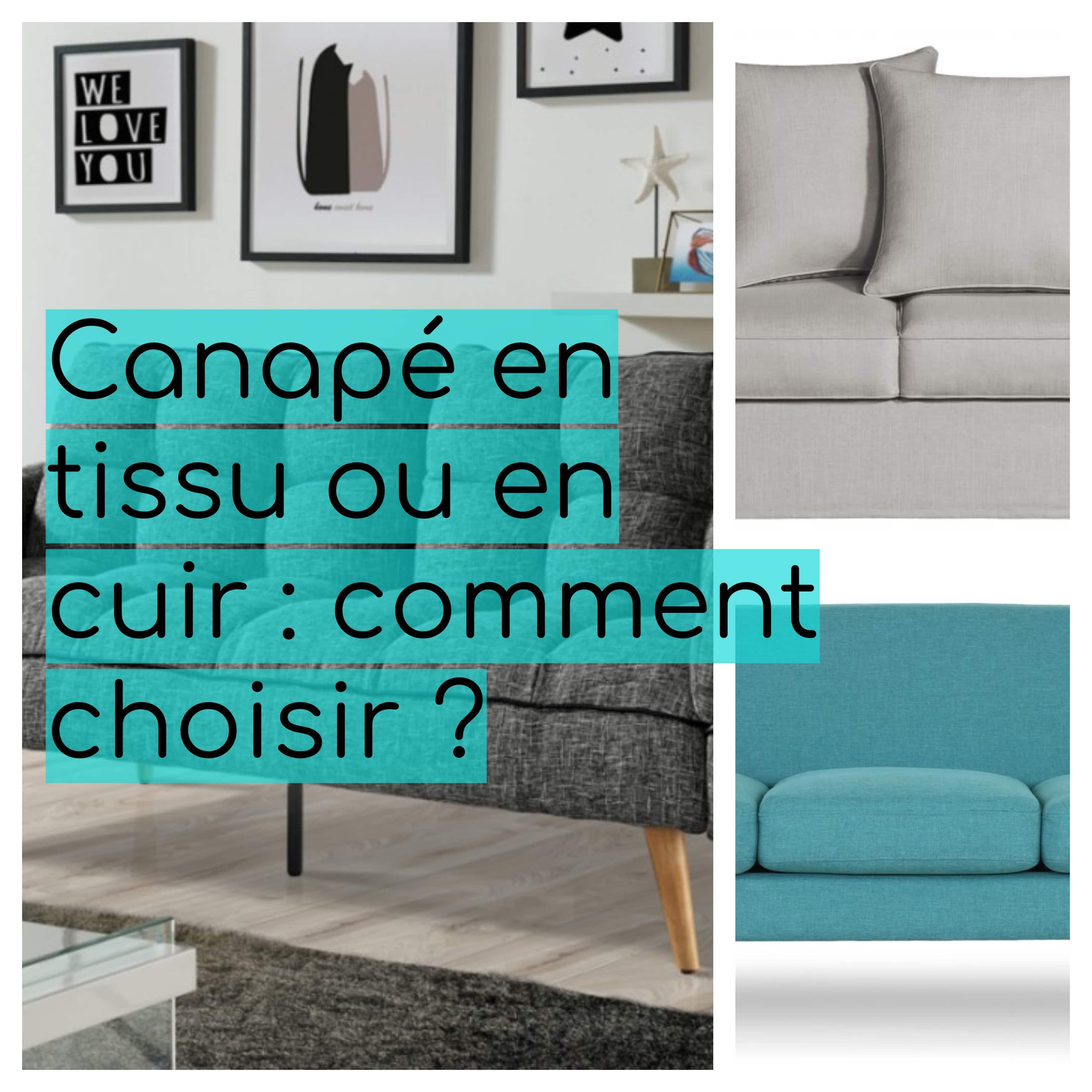 Entretien Canapé Cuir Naturel canapé en tissu ou en cuir : comment choisir ?