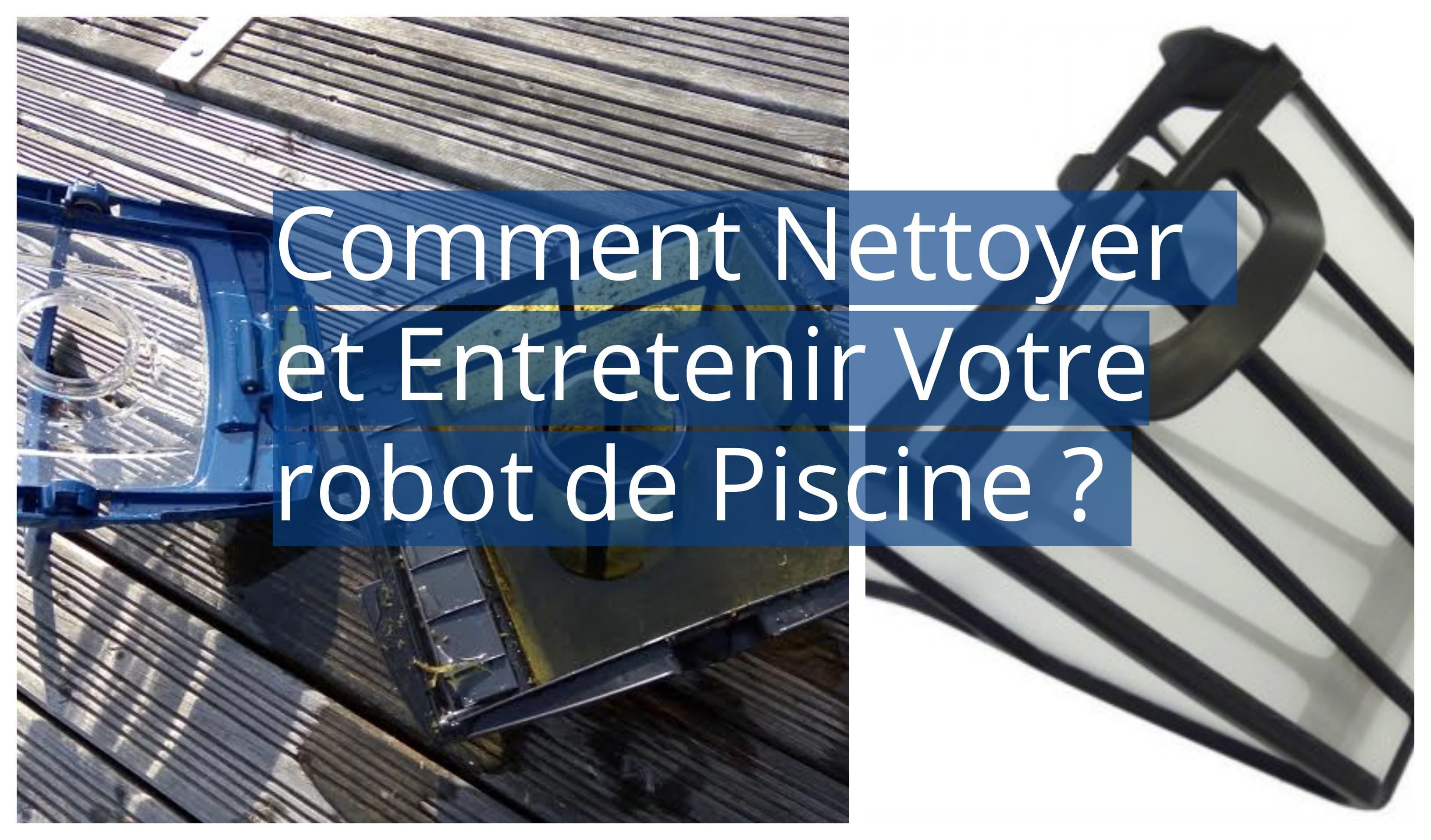 Filtre Piscine Lave Vaisselle astuces: comment nettoyer et entretenir votre robot de piscine ?