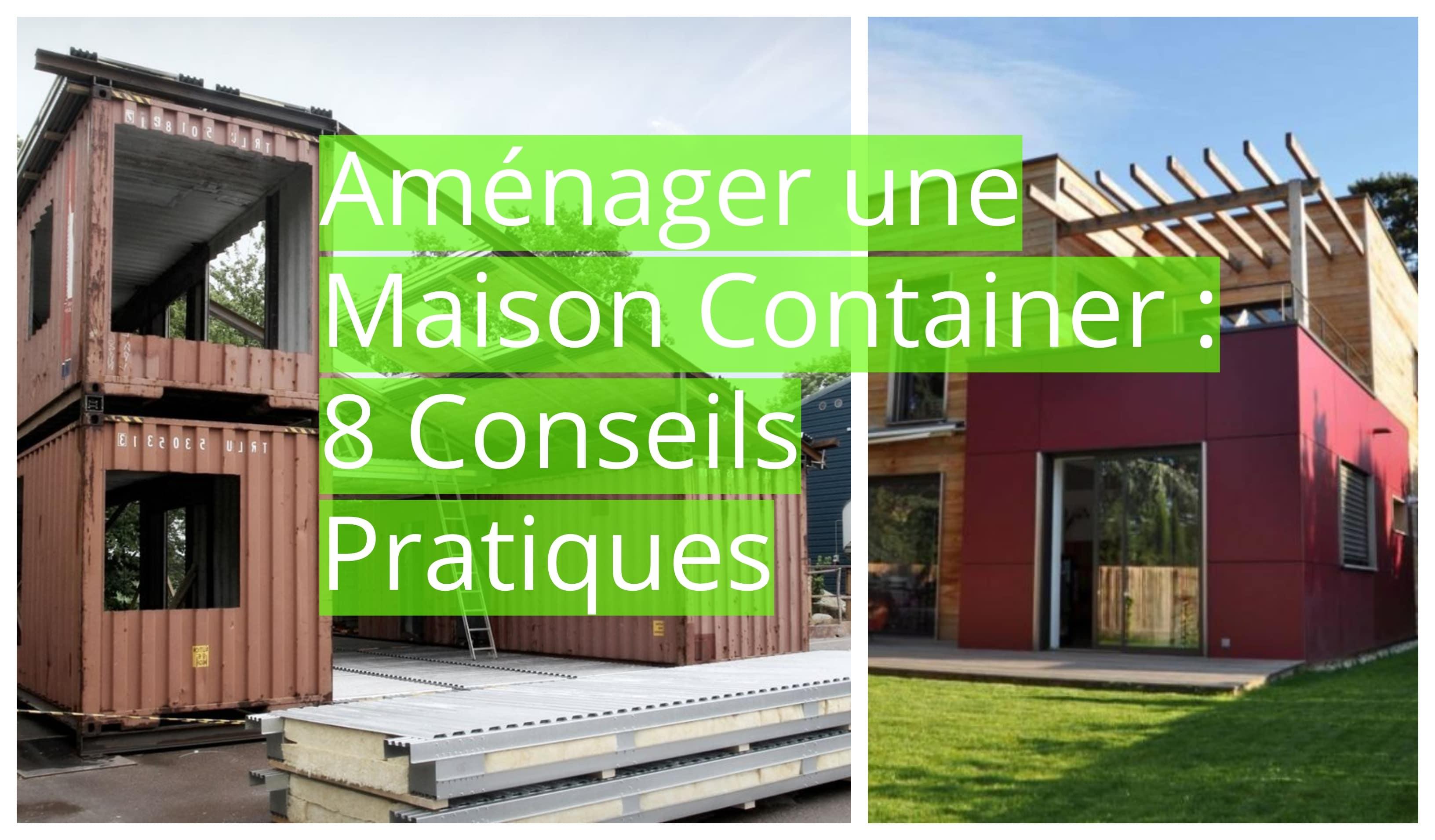 Faire Construire Une Maison Container aménager une maison container : 8 conseils pratiques