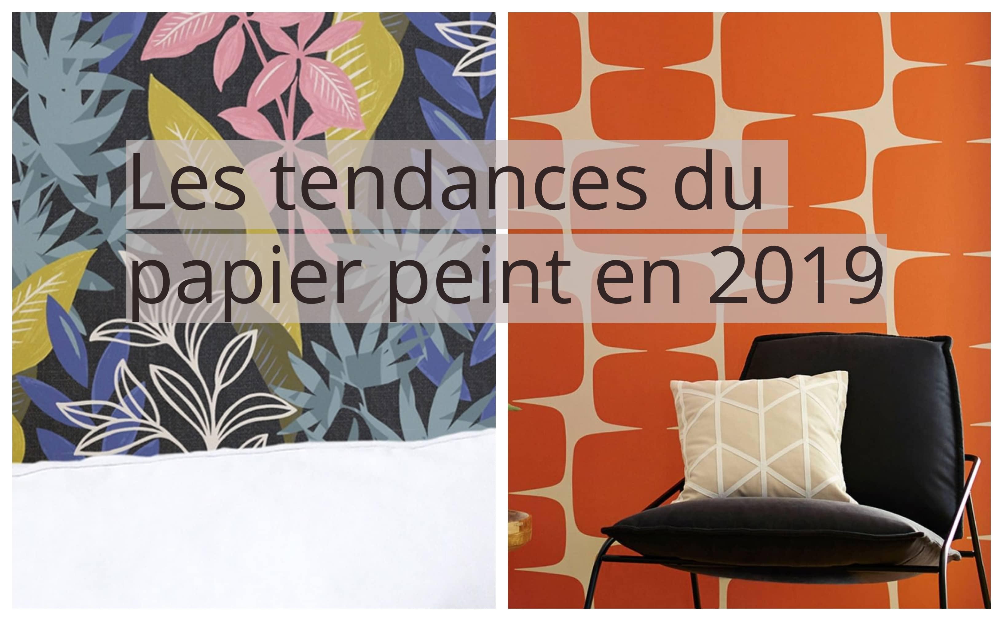 Comment Tapisser Une Piece Pour L Agrandir les tendances du papier peint en 2019