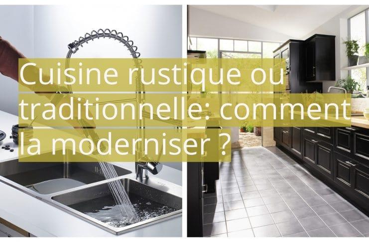 Cuisine Rustique Ou Traditionnelle: Comment La Moderniser ?