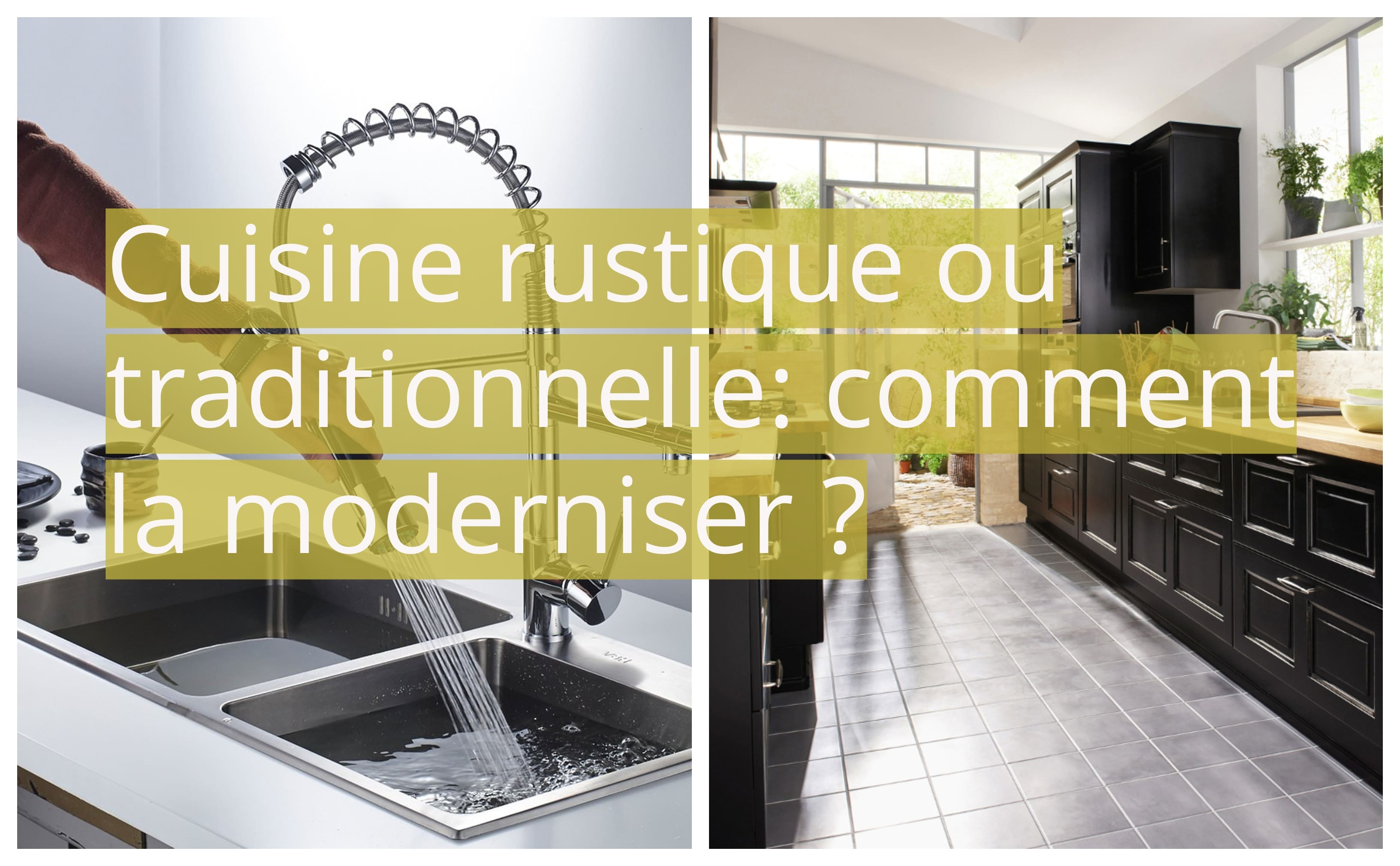 Cuisine Rustique Ou Traditionnelle Comment La Moderniser