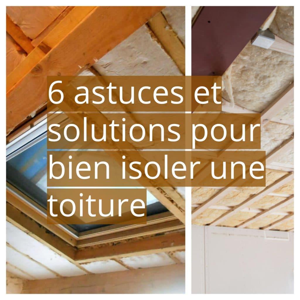 6 astuces et solutions pour bien isoler une toiture