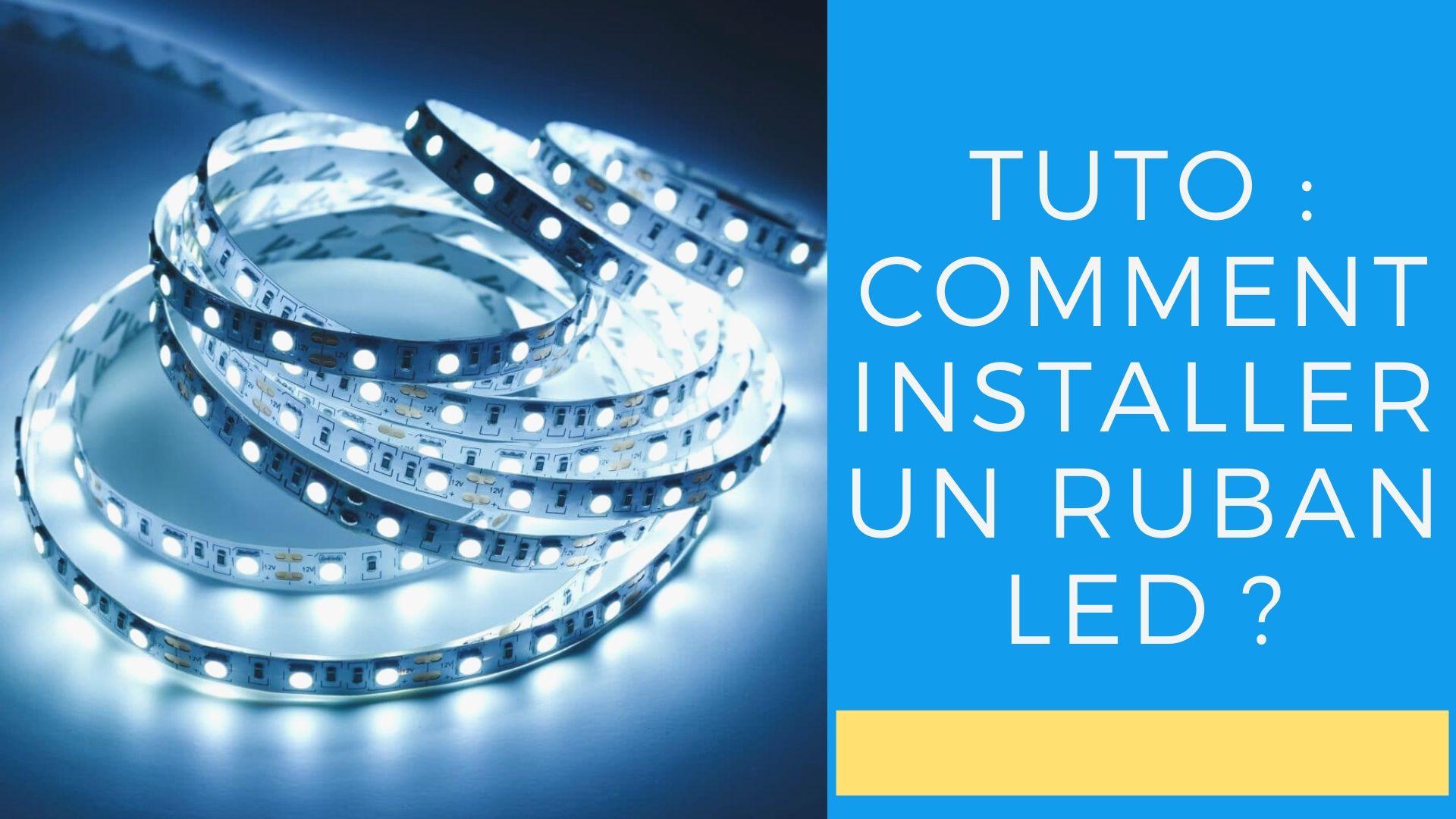 Ruban Led Pour Eclairage Principal tuto : comment installer un ruban led ?