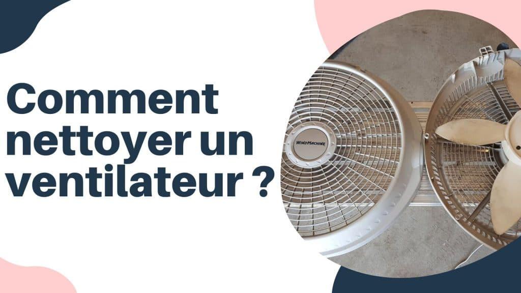comment nettoyer un ventilateur