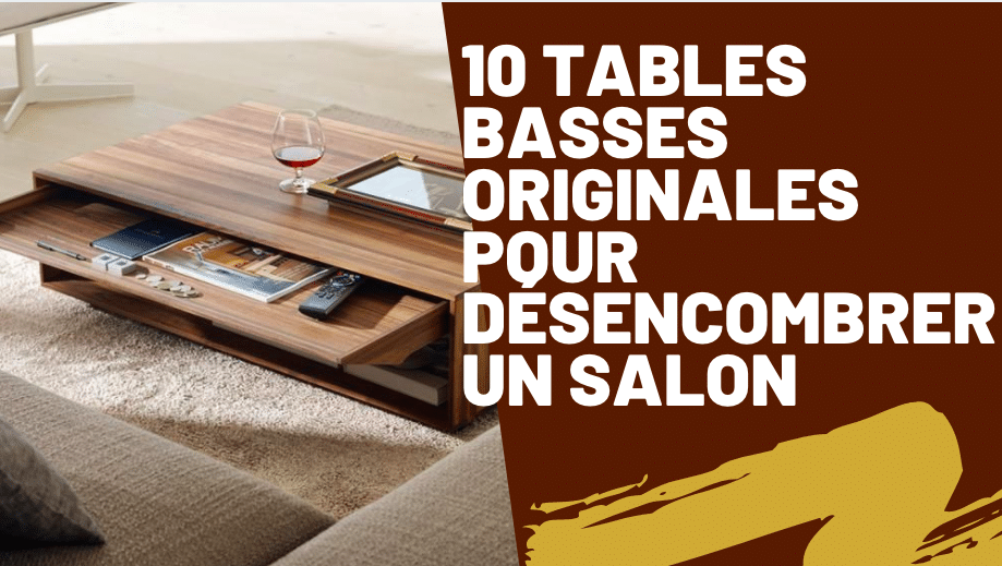 comment utiliser une table basse pour désencombrer un salon