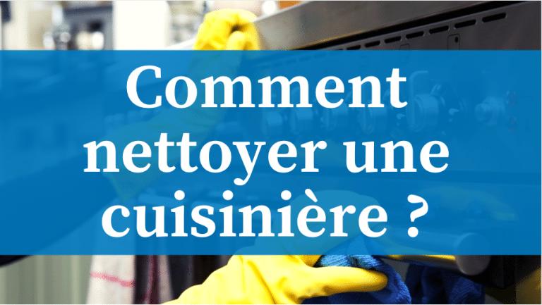 Comment nettoyer une cuisinière électrique ou à gaz ?