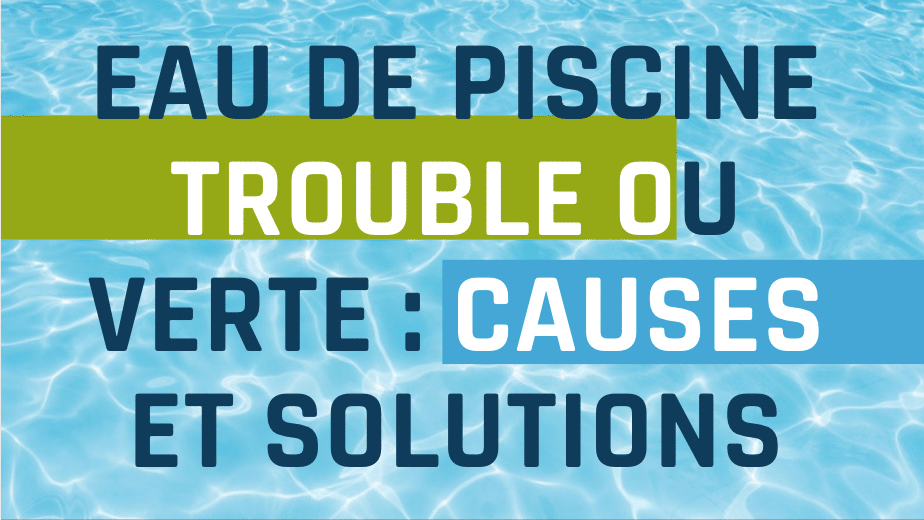 eau trouble dans piscine