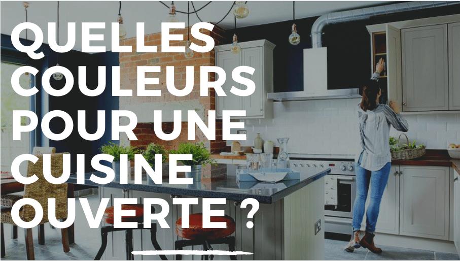 Quelles couleurs pour une cuisine ouverte