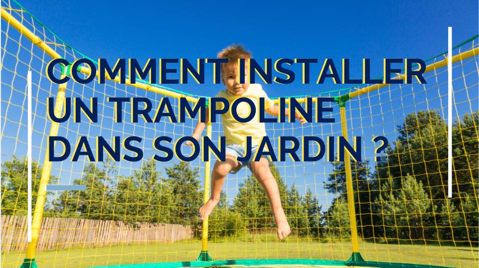 installation trampoline dans un jardin